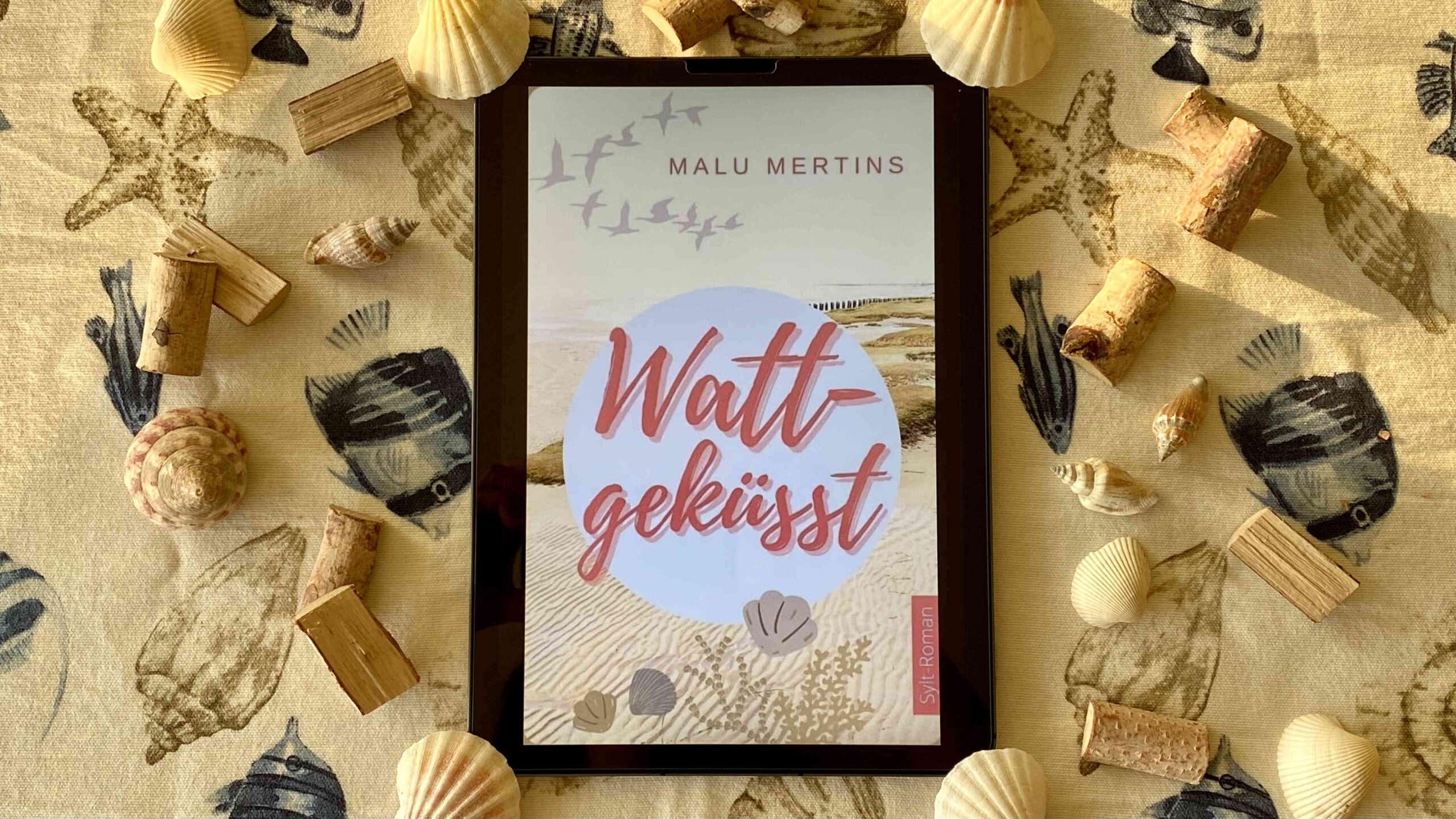 """You are currently viewing """"Wattgeküsst: Ein Sylt-Roman"""" von Malu Mertins"""