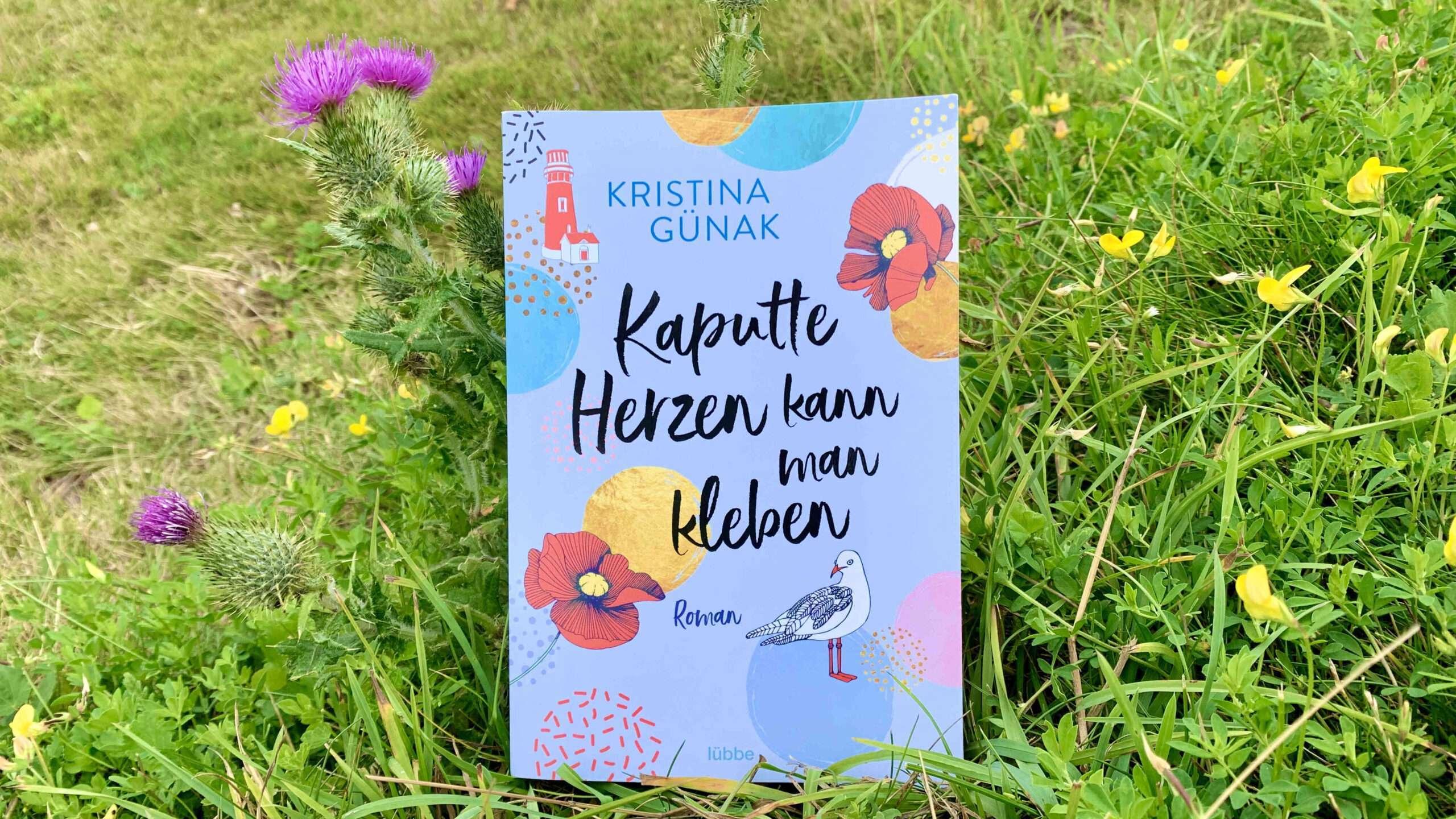 """Read more about the article """"Kaputte Herzen kann man kleben"""" von Kristina Günak"""